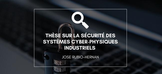 Thèse sur la sécurité des systèmes cyber-physiques industriels