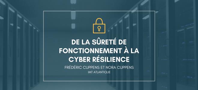 De la sûreté de fonctionnement à la cyber résilience