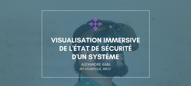 Alexandre Kabil Visualisation immersive de l'état de sécurité d'un système