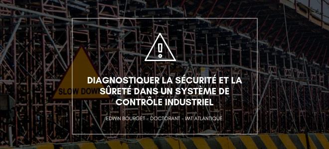 Diagnostiquer la sécurité et la sûreté dans un système de contrôle industriel