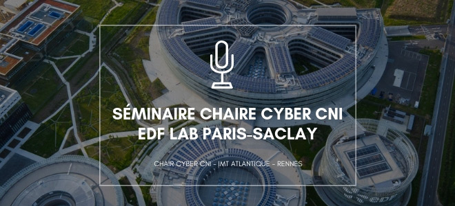Séminaire de la chaire chez EDF LAB à paris-Saclay