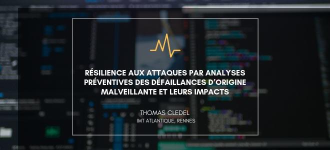 Résilience aux attaques par analyses préventives des défaillances d'origine malveillante et leurs impacts