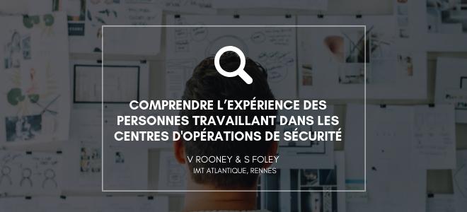 Comprendre l'expérience des personnes travaillant dans les Centres d'opérations de sécurité