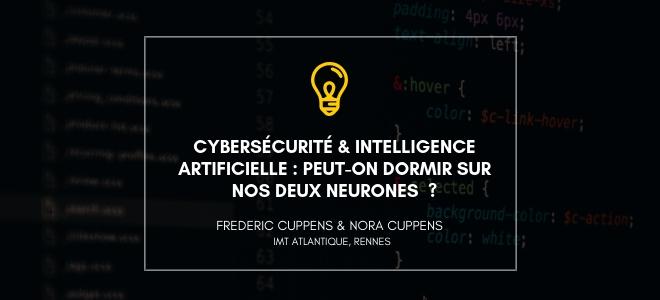 Cybersécurité & IA un article de Frédéric Cuppens et Nora Cuppens