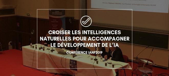Conférence IANP2019 : croiser les intelligences naturelles pour accompagner le développement de l'intelligence artificielle