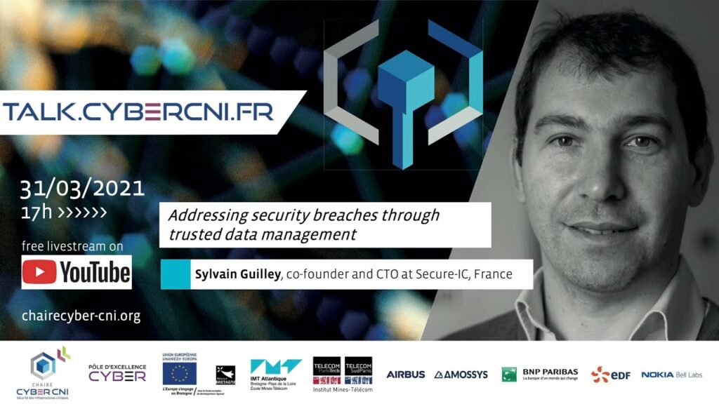 Wed, Mar 31, 2021, 17 CET I Sylvain Guilley (Secure-IC) – Addressing security breaches through trusted data management