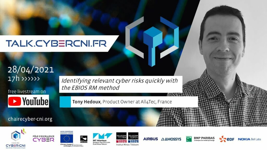 Wed, Apr 28, 2021, 17 CET I Tony Hedoux (All4Tech) – Identifying relevant cyber risks quickly with the EBIOS RM method
