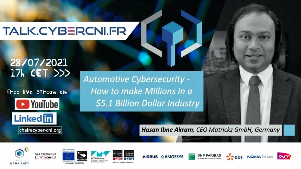 Wed, Jul 28, 2021, 17 CET I Hasan Ibne Akram, Matrickz, DE) – Automotive Cybersecurity – How to make millions in a $5.1B industry?