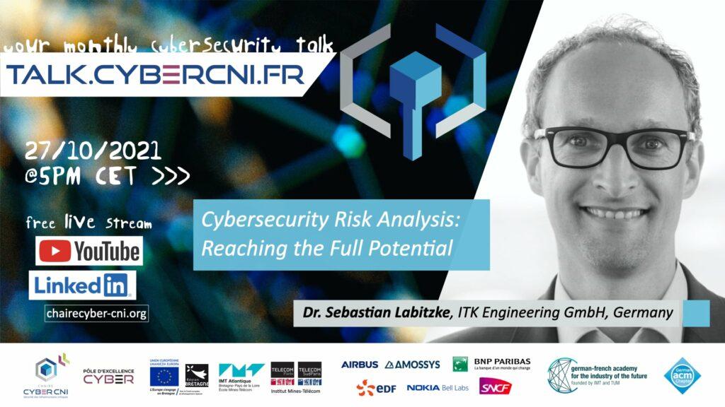 Wed, Oct 27, 2021, 17 CET I Sebastian Labitzke (ITK Engineering GmbH, DE) – Cybersecurity Risk Analysis: Reaching the Full Potential